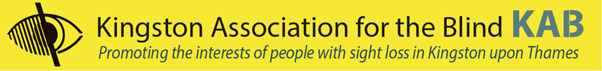 """Kingston Association for the Blind logo has the organisation name and """"KAB"""" next to this. Underneath it says """"Promoting the interests of people with sight loss in Kingston upon Thames. On the left hand side is an image of an eye with diagonal lines going through the left hand side of the eye."""